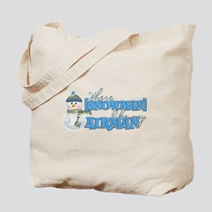 There [Snowman] Like My Airma Tote Bag